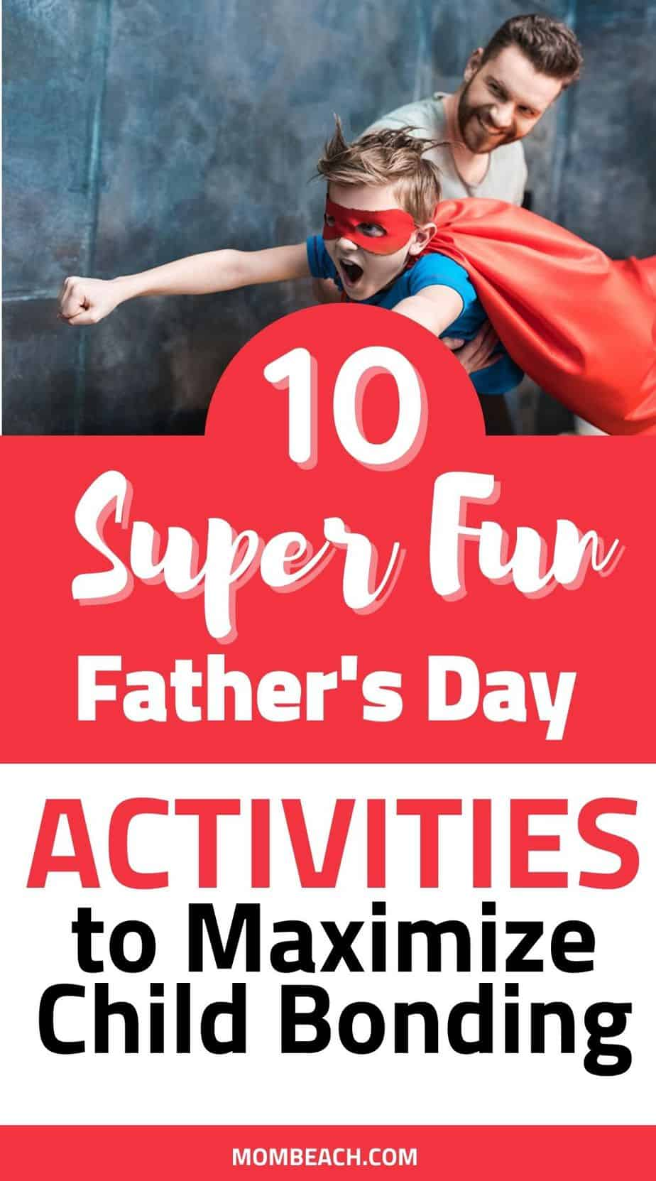 You won't believe how fun these activities are for Father's Day and any other day. It is important that children maximize their bonding with their fathers. These fun and free Father's Day activities are awesome! Father bonding activities are great!