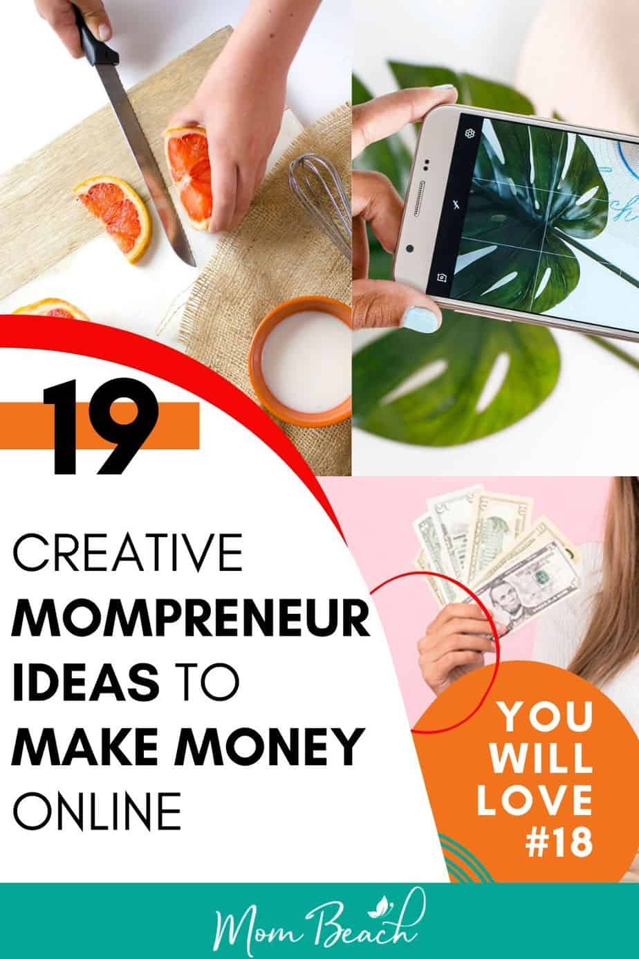 You won't believe how awesome these creative mompreneur ideas are! You can make money online so that you can stay home with your kids. They are great for stay at home moms who want to earn extra money online. Make money now from the privacy of your own home. You can start your own business now with no experience and no money down in some cases. #mompreneur #mompreneurideas #stayathomemomjobs #startabusiness #businessformoms #businessideasformoms