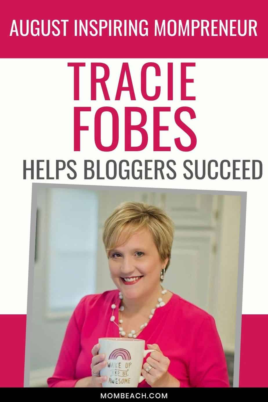 The August Inspiring Mompreneur is Tracie Fobes, who helps bloggers succeed through her courses and coaching. Tracie is an experienced blogger that helps other bloggers make money online. She is great for beginning bloggers who are looking to make money blogging. #traciefobes #makemoneyblogging #bloggingforbeginners #blogging101
