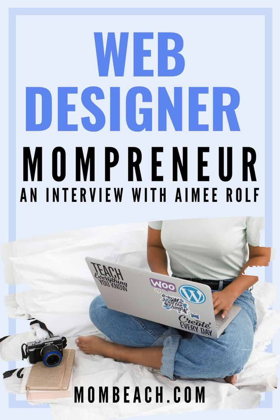 Aimee Rolf is a web designer and marketer with her own business. This inspiring mompreneur works from home and gets to stay home with her kid. If you want to work from home, consider your own web designer business. It's a great stay at home mom job for busy moms. #stayathomemomjobs #webdesignerjob #workfromhome #athomejobs #remotejobs #mompreneur #business
