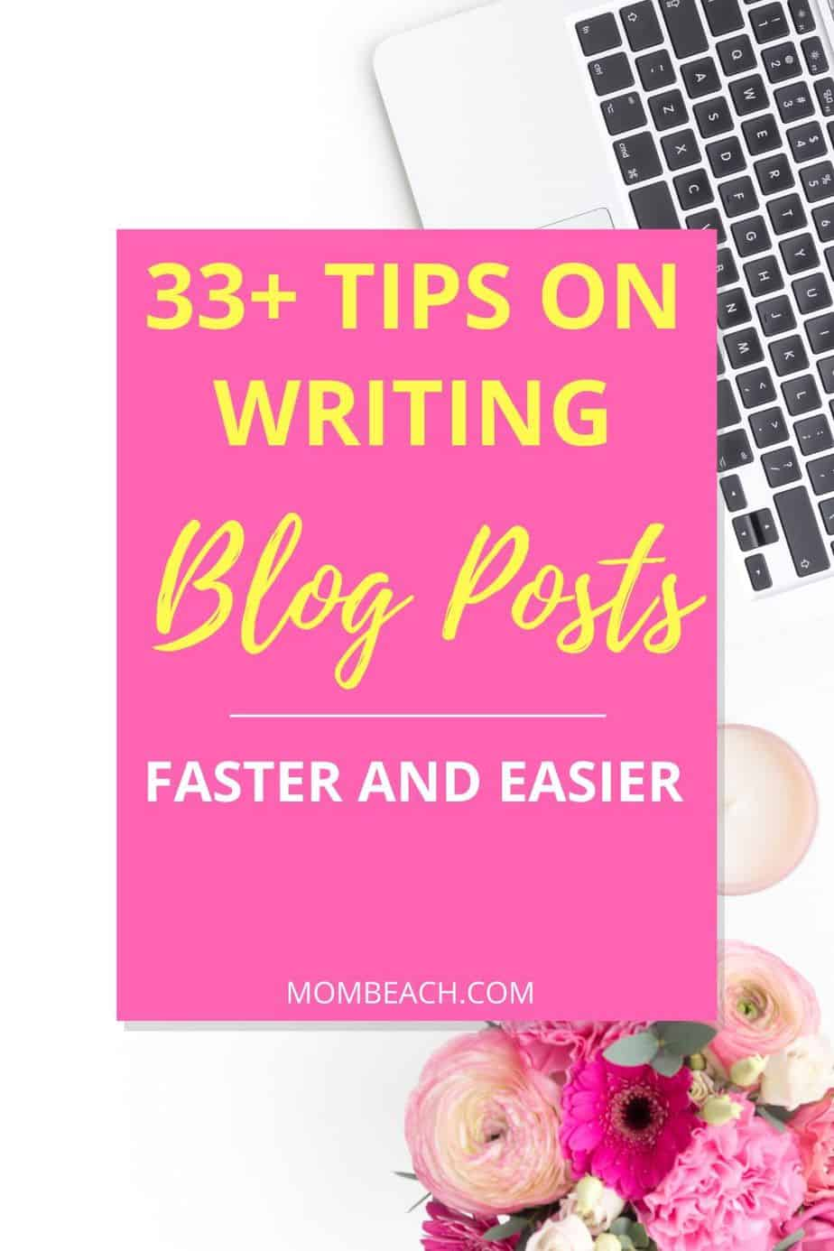 Do you need help on how to write blog posts faster and easier? These 33+ tips and hacks will have you writing blog posts faster and quicker in no time at all. Write blog posts better and faster with these hacks. You can get make a mommy blog, travel blog, or any other niche in order to make money online. It is easy to blog for beginners! #writeblogpostsfaster #blogging101 #bloggingtips #blogginghacks #bloggingtipsandhacks